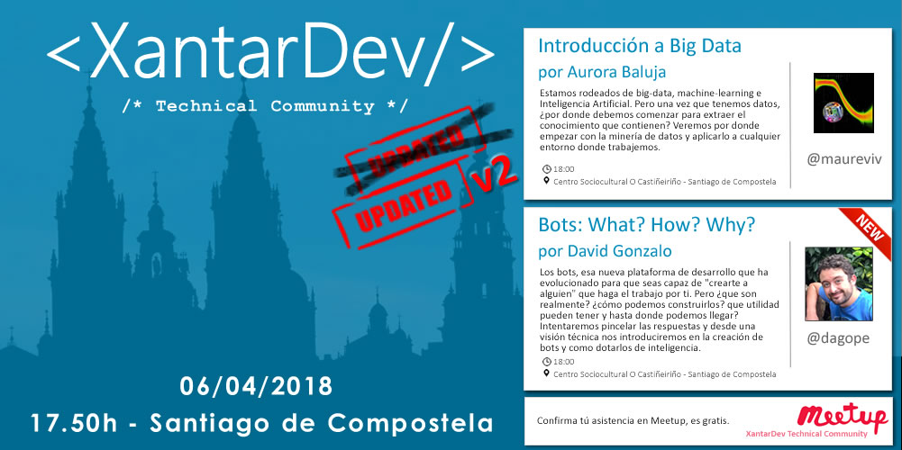 XantarDev 06 abril 2018 – Big Data | Bots: What? How? Why?